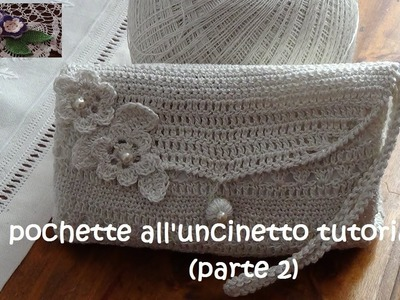 Pochette all'uncinetto tutorial (parte 2)