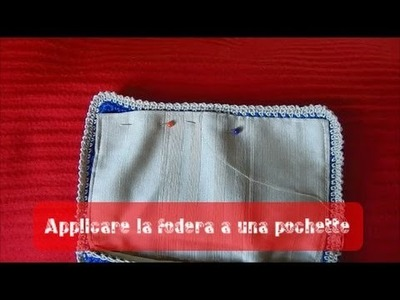 Come applicare la fodera a una borsetta a uncinetto