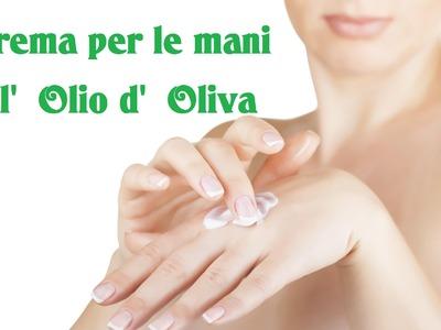 Crema per le mani all'olio d'oliva - Fai da te