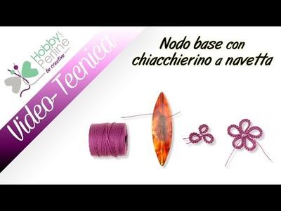 Nodo Base con Chiacchierino a Navetta | TECNICA - HobbyPerline.com