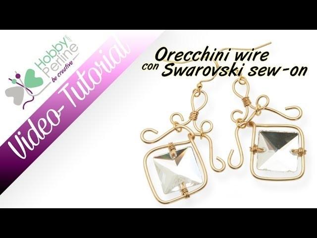 Orecchini wire con Swarovski sew-on | TUTORIAL - HobbyPerline.com