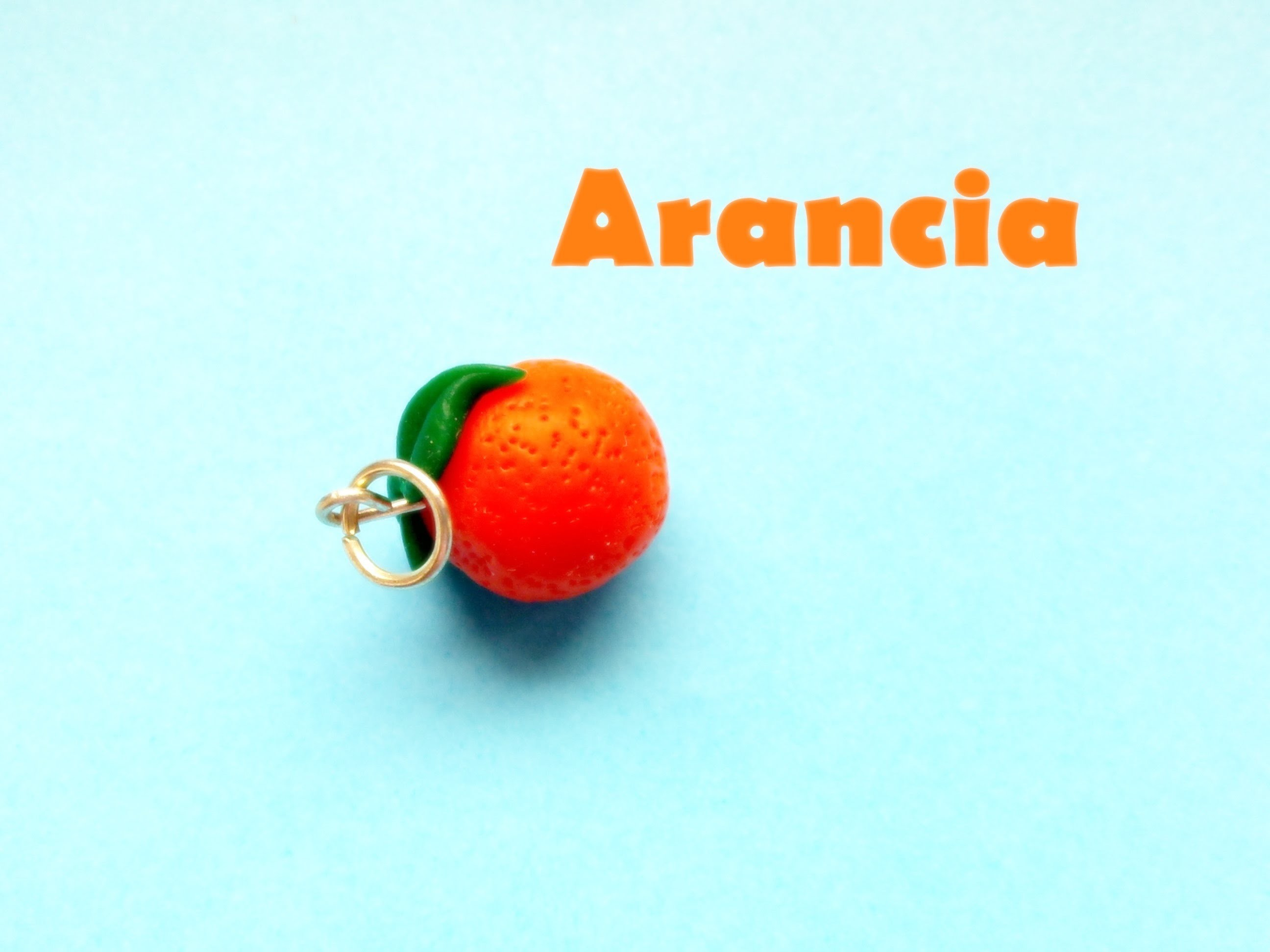 Arancia. Orange - Polymer Clay Tutorial