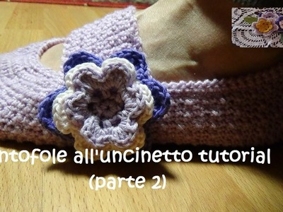 Pantofole all'uncinetto tutorial (modello glicine) parte 2