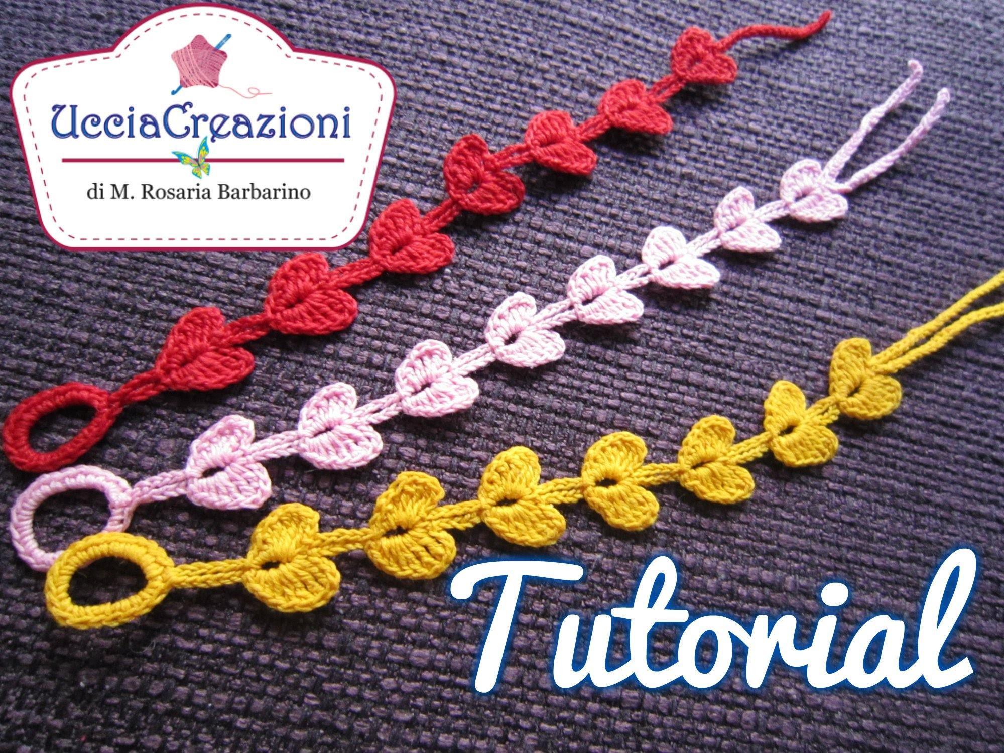 Tutorial 7-Senza Musica * Bracciali Cuore * Simil - Cruciani Uncinetto . Crochet Bracelets