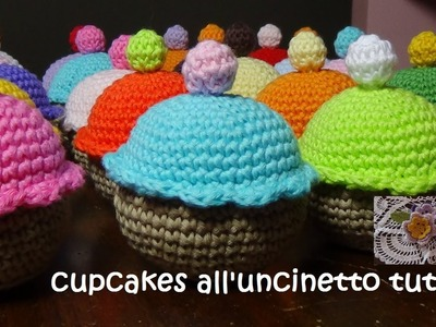Dolcetti all'uncinetto tutorial (cupcakes)