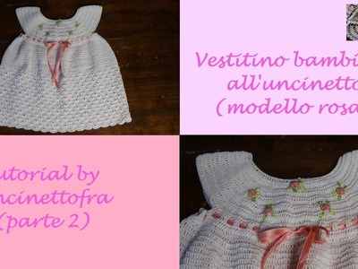 Vestitino bambina all'uncinetto tutorial (modello rosa) parte 2