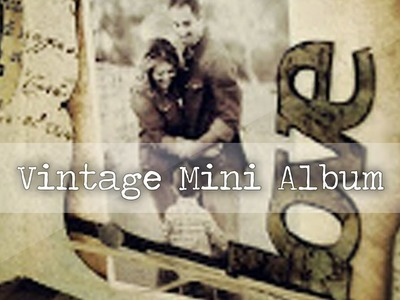 Vintage mini album - Tutorial