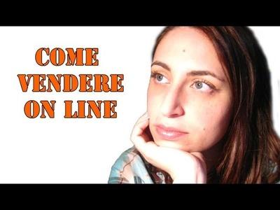 Come vendere le creazioni on line, Come creare un sito e-commerce.