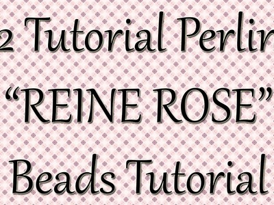 Tutorial perline: stella REINE ROSE 1^ parte. Tutorial principianti