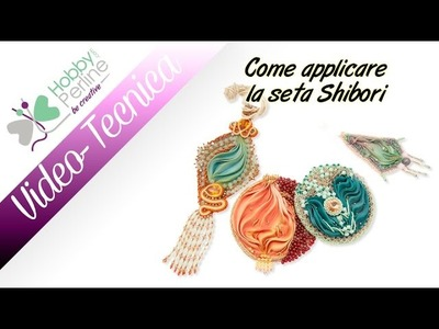 Come applicare la seta Shibori | TECNICA - HobbyPerline.com