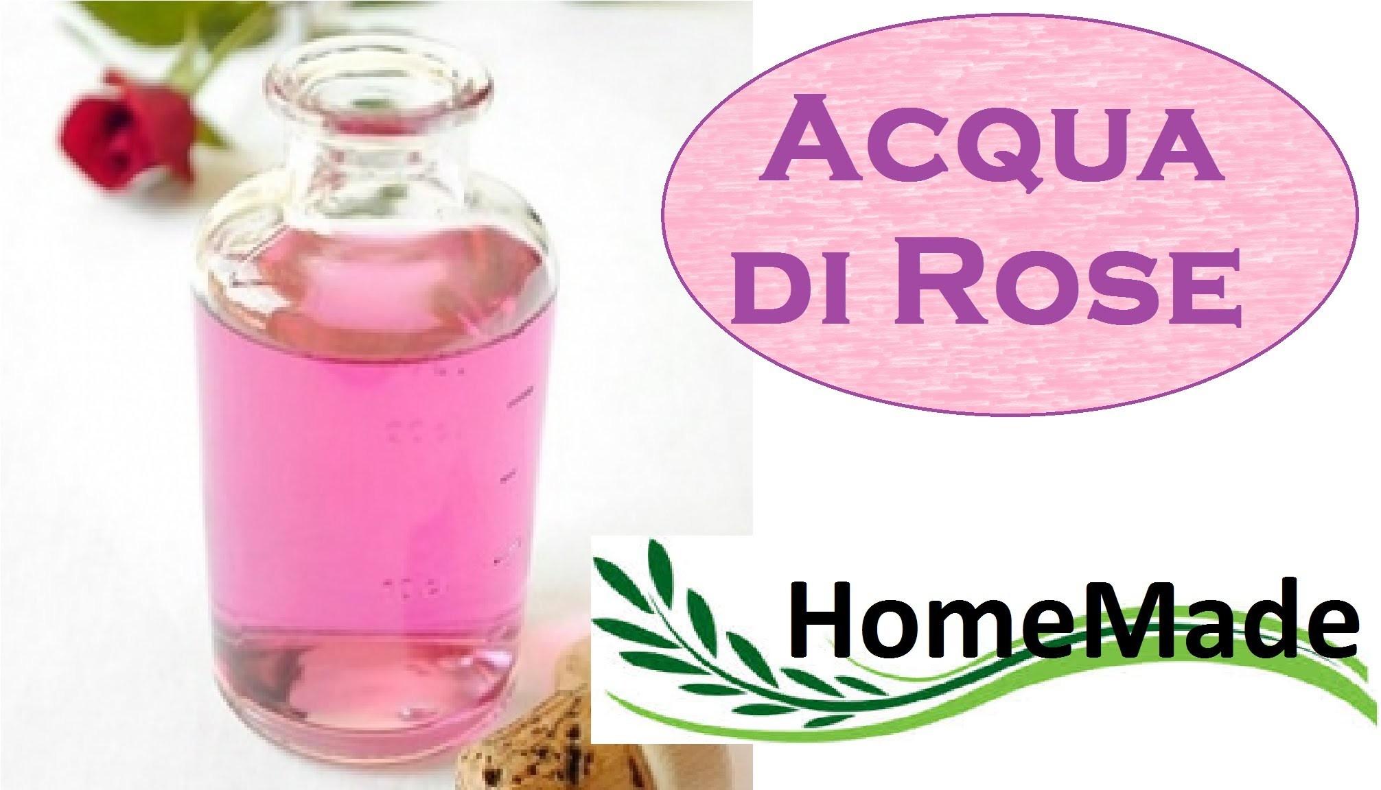 Acqua di Rose fai da te - Rosewater DIY