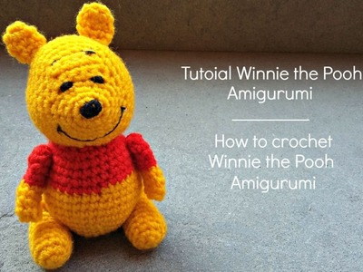 Tutorial Winnie the Pooh Amigurumi | How to crochet Winnie the Pooh Amigurumi