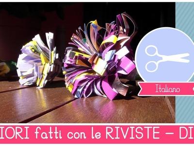 RICICLO CREATIVO: come riciclare le RIVISTE per creare dei FIORI di carta (DIY by Fantasvale)