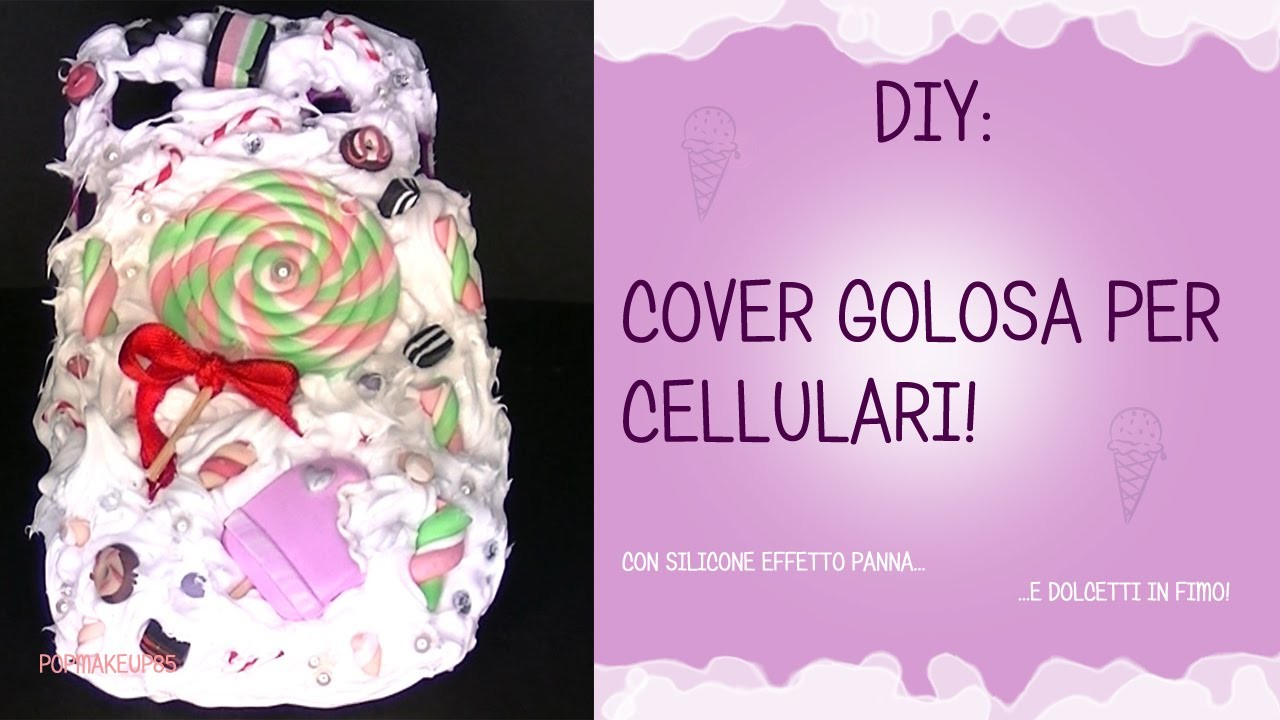 Cover per cellulari fai da te con silicone effetto panna montata- DIY cover personalizzate
