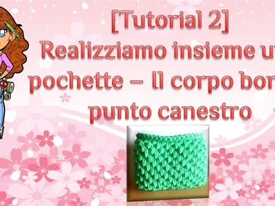 ❀ [Tutorial #2] Punto canestro uncinetto || Basket stitch crochet ❀