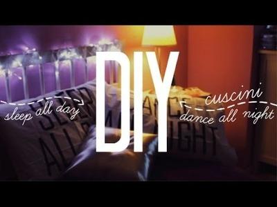 DIY: Cuscini Sleep all day - Dance all night