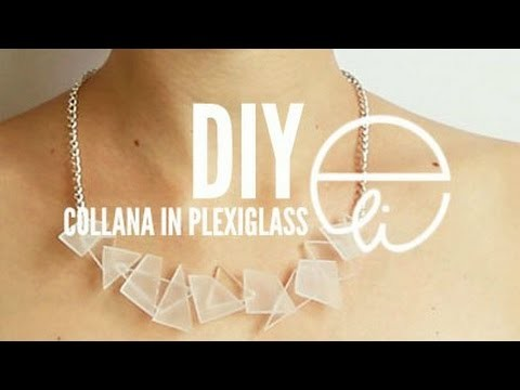 DIY: Collana in plexiglass