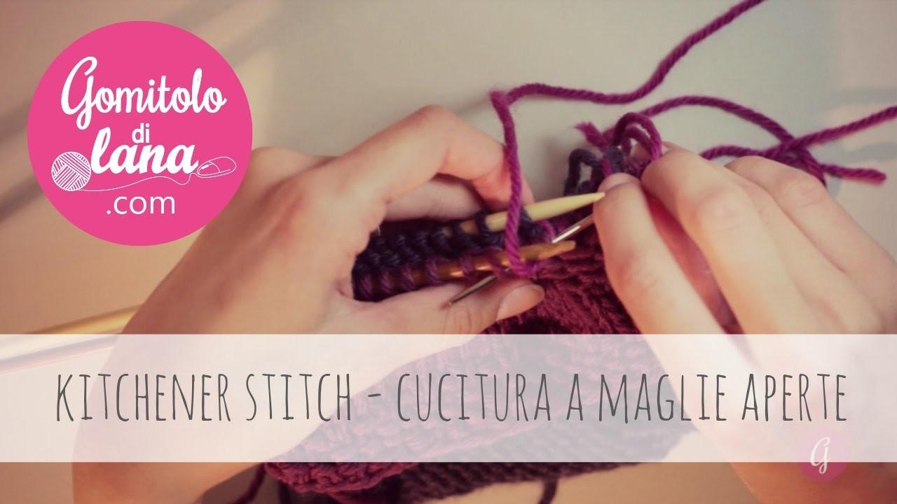 Kitchener stitch - cucitura a maglie aperte