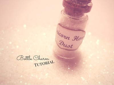 Unicorn Horn Dust ✧ Bottle Charm ✧ Polvere di Corno di Unicorno ♥ Tutorial