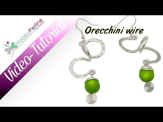 Orecchini Wire | TUTORIAL - HobbyPerline.com