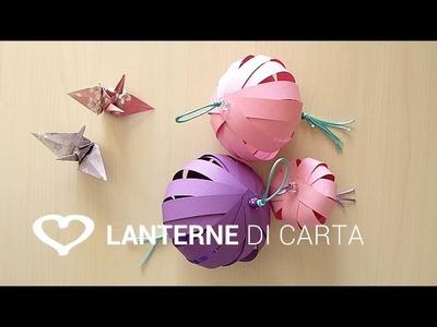 Tutorial: Come realizzare delle lanterne di carta - La Figurina