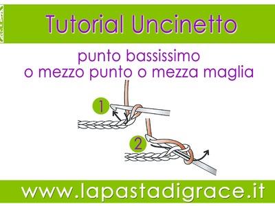 Tutorial uncinetto: punto bassissimo o mezza maglia o mezzo punto