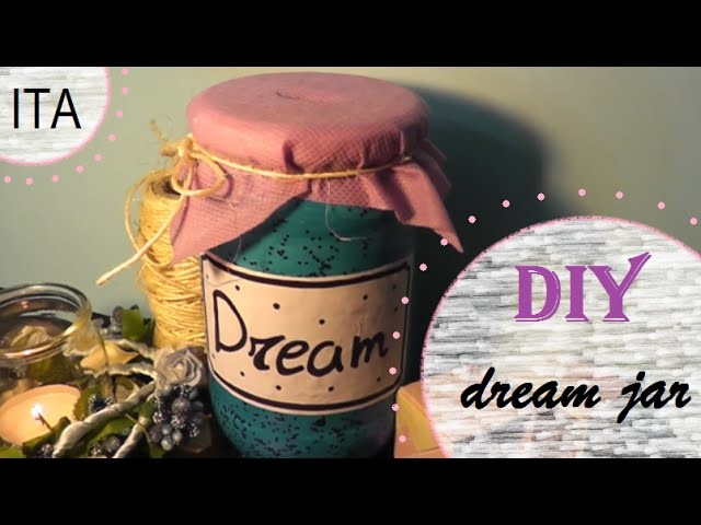 DIY - dream jar [ITA]