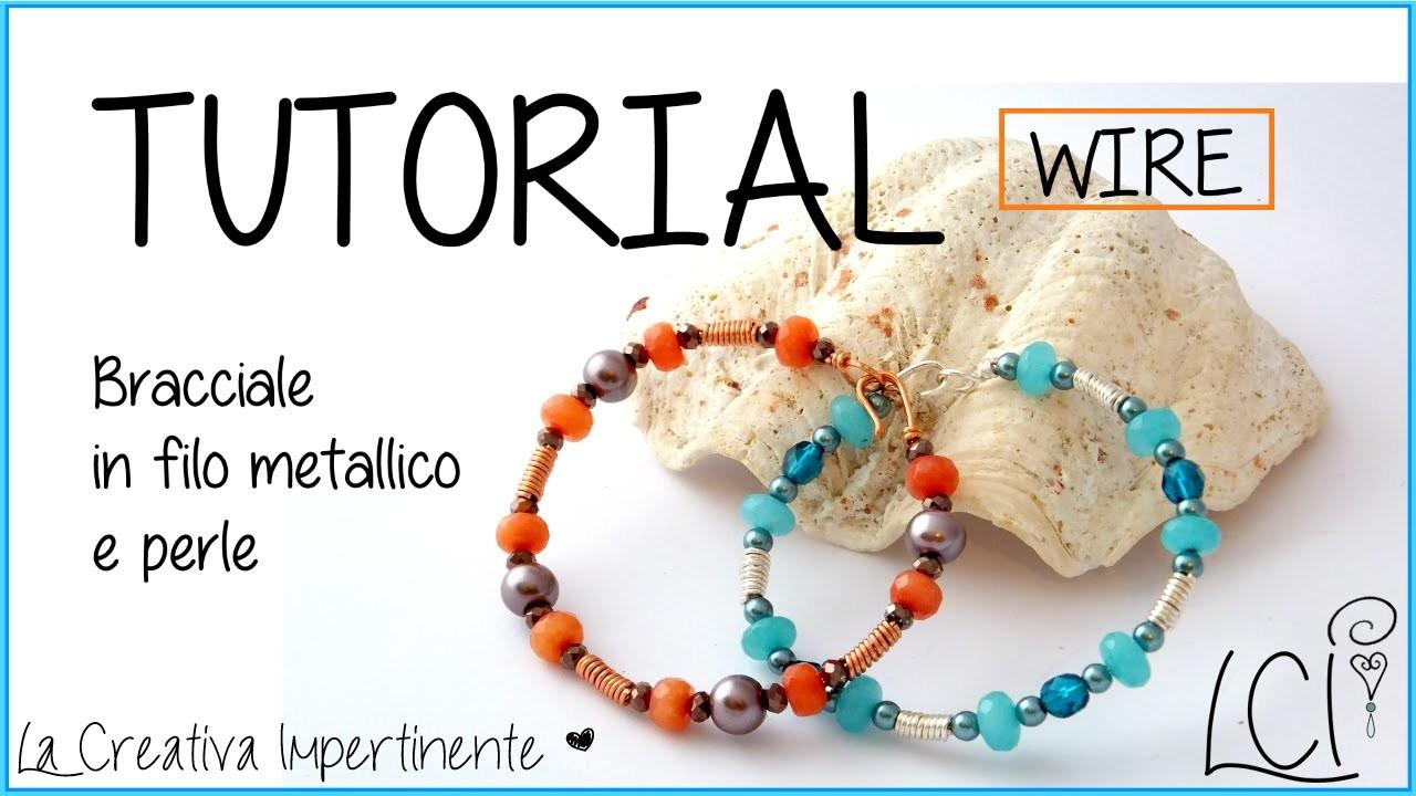 DIY Tutorial - Bracciale in filo metallico e Perle - Wire Coiling Bracelet