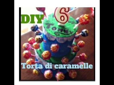 DIY : Torta Di Caramelle