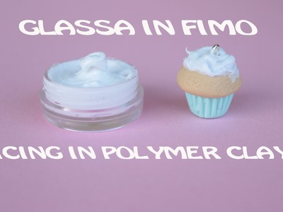Glassa in Fimo | Icing in Polymer Clay #1