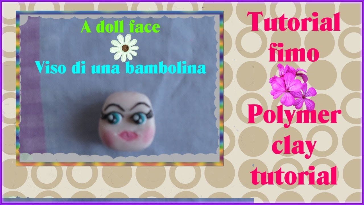 TUTORIAL FIMO #6: come creare il viso di una doll Polymer clay doll face