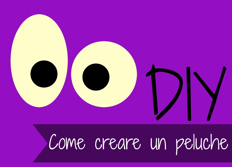 DIY Peluche: Come creare un peluche