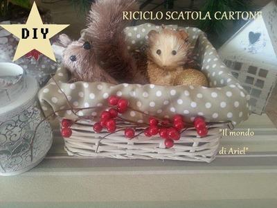 RICICLO SCATOLO CARTONE in CESTINO NATALIZIO,idea regalo fai da te