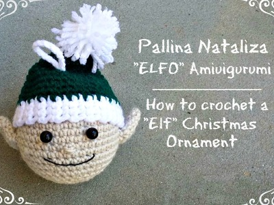 "Pallina Natalizia ""Elfo"" Amigurumi 