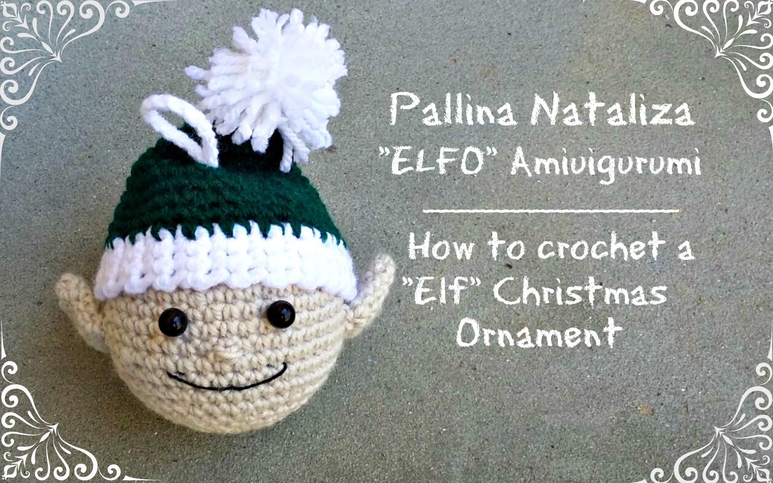 "Pallina Natalizia ""Elfo"" Amigurumi | How to crochet a ""Elf"" christmas ornament"