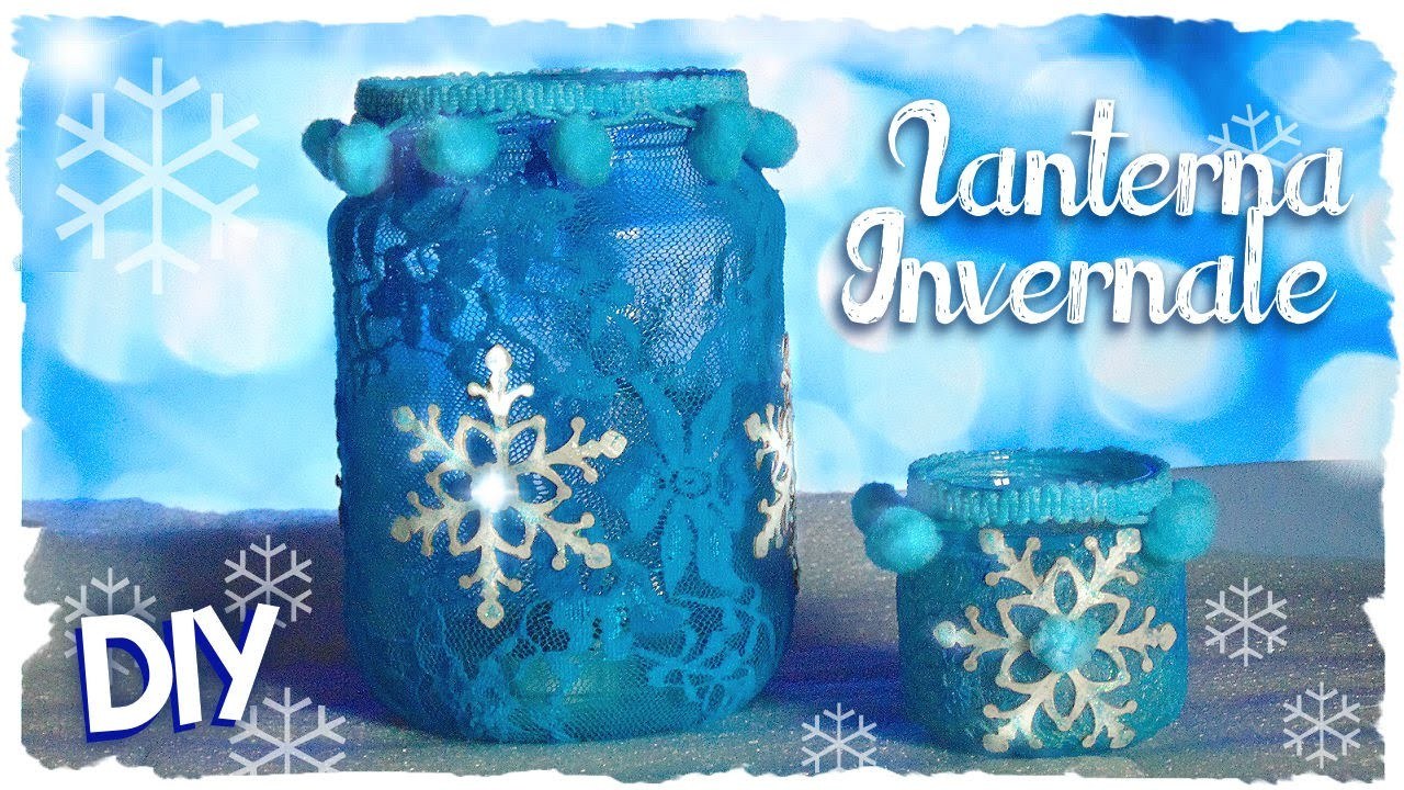 Lanterne Invernali | DIY Winter Lantern.Jar Frozen Inspired | Collab. FairyFashionArt