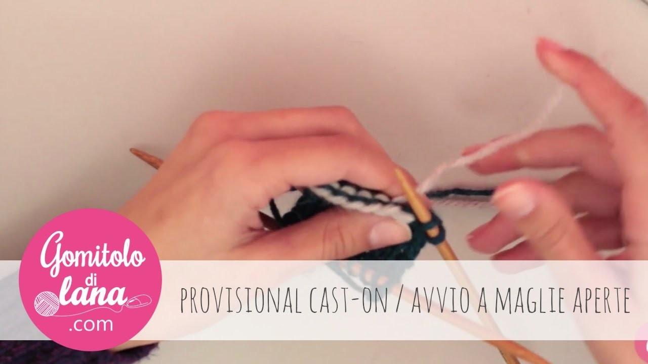 Provisional cast-on. avvio a maglie aperte