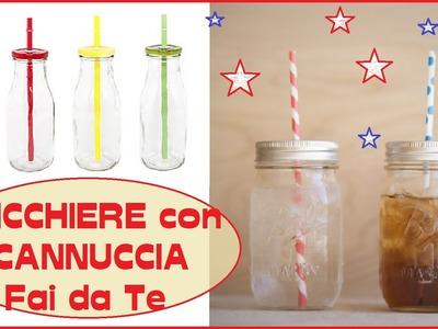 Bicchieri con Cannuccia Fai da Te - Mason Jar Cup DIY