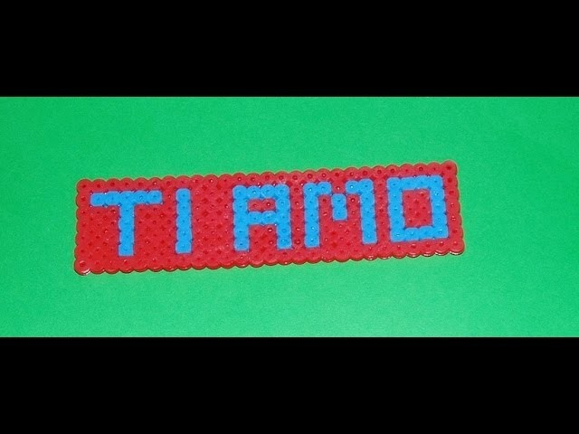 "Tutorial: come realizzare la scritta "" ti amo""  in hama beads -pyssla"