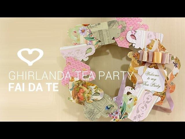 Tutorial: Come realizzare una ghirlanda fai da te per un tea party - La Figurina