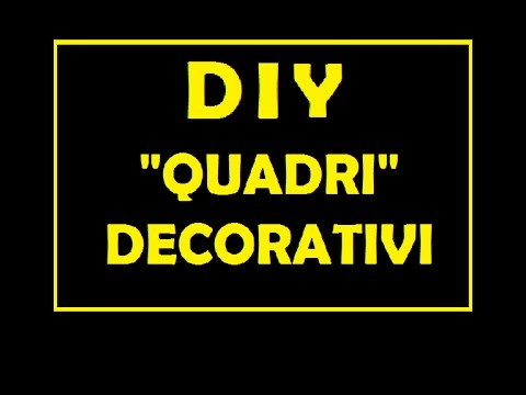 "DIY ""quadri"" decorativi #luca falleri"