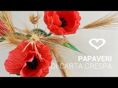 Tutorial: Come realizzare dei papaveri di carta crespa - La Figurina