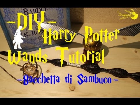DIY - Harry Potter Wands Tutorial - Come costruire la bacchetta di Sambuco