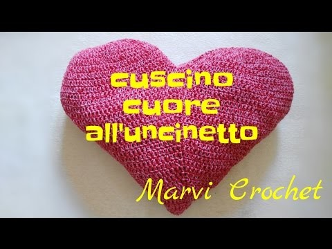 Tutorial cuscino cuore uncinetto,crochet heart pillow