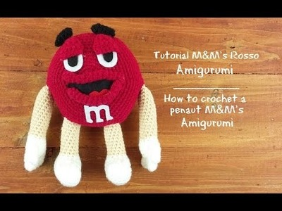 Tutorial M&M's Amigurumi Rosso | How to crochet a penaut M&M's - Red