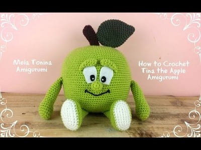 Mela Tonina Amigurumi | How to crochet Tina the Apple