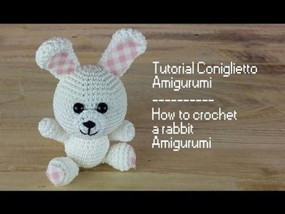 Tutorial coniglietto Amigurumi | How to crochet a rabbit AMIGURUMI