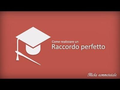 Scuola di cucito - Raccordo perfetto (Tutorial)