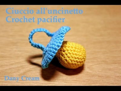 Ciuccio all'uncinetto bomboniera babyshower - Crochet pacifier for babyshower