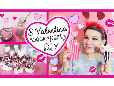 S.Valentino ♥ Idee DIY Snack&Party ♥